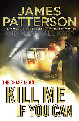 AU14 • Buy Kill Me If You Can James Patterson Thrillers Large Paperback 2011 Book
