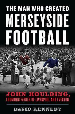 £5.75 • Buy The Man Who Created Merseyside Football: John Houlding, Founding Father Of...