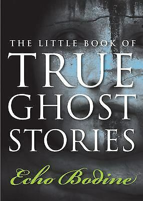 £5.05 • Buy The Little Book Of True Ghost Stories Paperback Echo Bodine