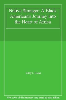 £4.50 • Buy Native Stranger: A Black American's Journey Into The Heart Of Africa-Eddy L. Ha