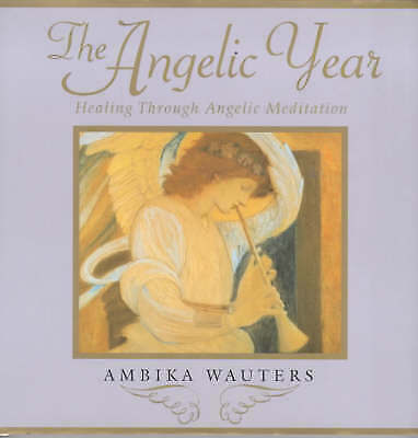 £3.74 • Buy Acceptable, The Angelic Year: Healing Through Angelic Meditation, Wauters, Ambik