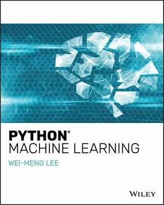 £20.25 • Buy Python Machine Learning By Wei-Meng Lee 9781119545637 | Brand New
