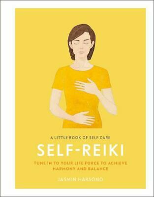 £5.91 • Buy A Little Book Of Self Care: Self Reiki: Tune In To Your Life Force To Achieve Ha