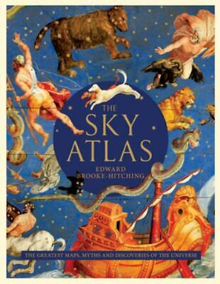 £8.52 • Buy The Sky Atlas: The Greatest Maps, Myths, And Discoveries Of The Universe [Histor