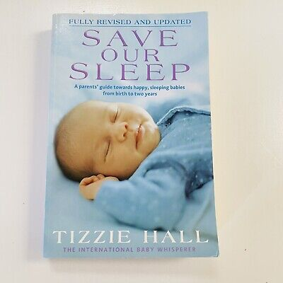 AU16.95 • Buy Save Our Sleep By Tizzie Hall (Paperback, 2009) Baby Nap Book Routine Sleep Whis