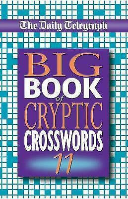 £8.94 • Buy The Daily Telegraph Big Book Of Cryptic Crosswords 11 - 9781509893867