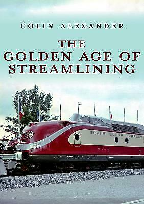 £10.92 • Buy The Golden Age Of Streamlining - 9781445693347