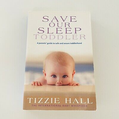 AU11.95 • Buy Save Our Sleep: Toddler By Tizzie Hall Paperback A Parents Guide To Toddlerhood