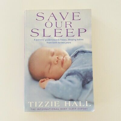 AU12.95 • Buy Save Our Sleep By Tizzie Hall (Paperback) Baby Book Routine Sleep Parent Guide