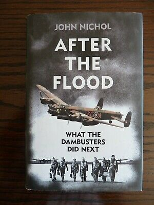 £4 • Buy AFTER THE FLOOD. (what The Dambusters Did Next) By JOHN NICHOL