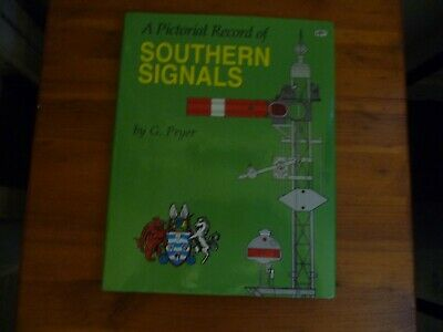 £5 • Buy G Pryer ' A Pictorial Record Of Southern Signals' 1999 Illustrated Hardback