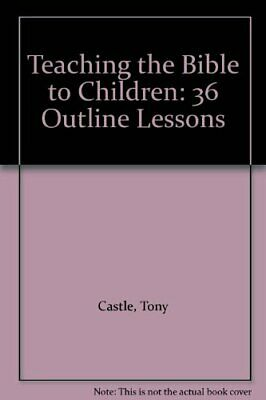 £3.51 • Buy Teaching The Bible To Children: 36 Outline Lessons-Tony Castle