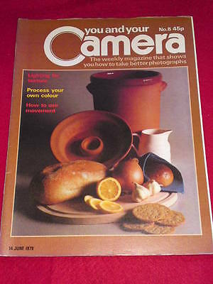 YOU AND YOUR CAMERA # 8 - USE MOVEMENT - June 14 1979 • 4.99£