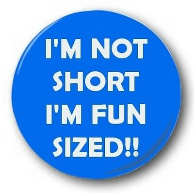 I'm Not Short, I'm Fun Sized - 25mm 1  Button Badge - Stag Do Hen Party Novelty • 0.99£