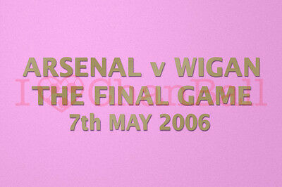 £6.99 • Buy 30_Arsenal V Wigan The Final Game 7th May 2006 Gold Polyflex Patch Printing