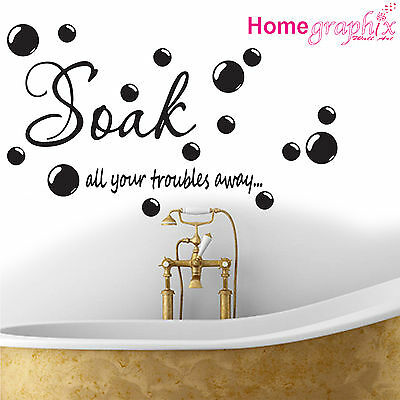 Soak Your Troubles Away Bathroom Wall Quote Sticker Decal Mural Art Toilet • 3.50£