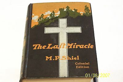 $284 • Buy The Last Miracle, M. P. Shiel, 1910,1st Edition, Hardcover, Colonial Edition H/C