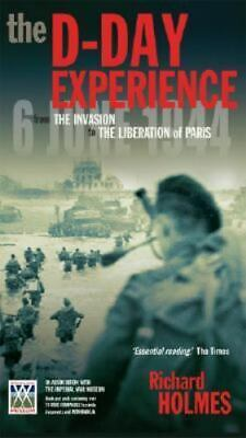 £6.85 • Buy D-Day Experience : From The Invasion  Liberation Of Paris  Richard Holmes WWII