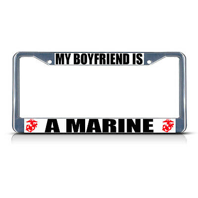 MY BOYFRIEND IS A MARINE Metal License Plate Frame Tag Border Two Holes • 13.91£