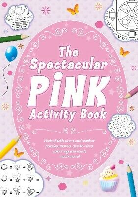 THE SPECTACULAR PINK ACTIVITY BOOK - Puzzles,mazes,colouring Dot To Dot - GIRLS • 2.59£