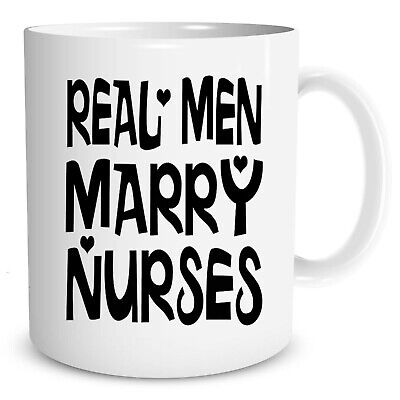 £9.99 • Buy Real Men Marry Nurse's Mug Cup Student Work Gift Kitchen Accessories WSDMUG242