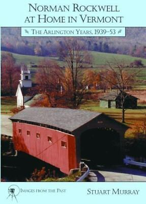 $ CDN23.34 • Buy Norman Rockwell At Home In Vermont: The Arlington Years 1939-1953: By Murray,...