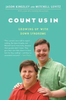 Count Us In: Growing Up With Down Syndrome: By Kingsley, Jason, Levitz, Mitchell • 14.41£