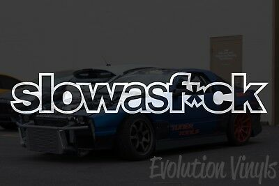$1.99 • Buy Slow As F*ck V2 Decal Sticker - JDM Lowered Stance Low Drift Slammed Turbo Boost