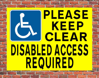 £4.99 • Buy PLEASE KEEP CLEAR DISABLED ACCESS REQUIRED SIGN Disability Parking Notice Ref67