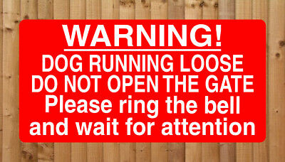 £2.49 • Buy DOG RUNNING LOOSE DO NOT OPEN GATE RING BELL ~ SIGN ~ Dogs Warning Notice Ref121