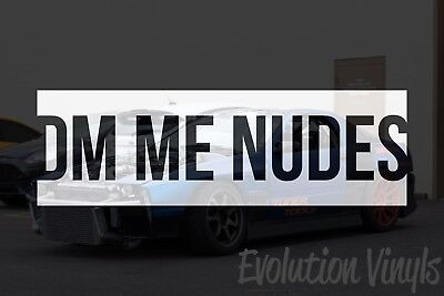 $1.99 • Buy DM ME NUDES V1 Decal Sticker - JDM Lowered Stance Drift Slammed Turbo Slammed