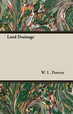 £27.61 • Buy Land Drainage: By W L Powers