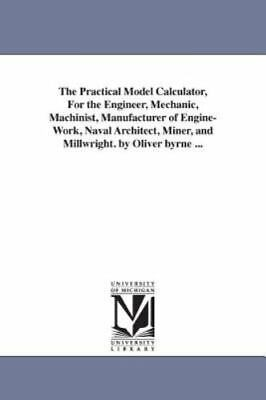 $44.29 • Buy The Practical Model Calculator, For The Engineer, Mechanic, Machinist, Manufa...