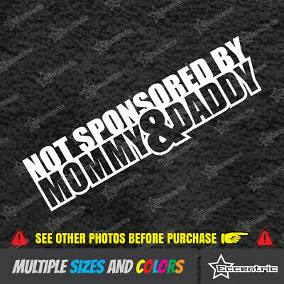 $2.99 • Buy NOT SPONSORED BY MOMMY AND DADDY Sticker Stance Slam Decal Car Window JDM Illest