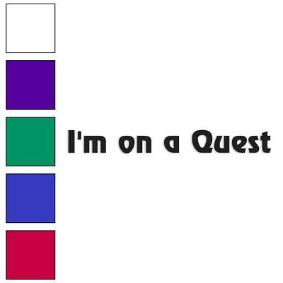 $5.57 • Buy I'm On A Quest RPG Gamer Decal Sticker Choose Color + Size #1888