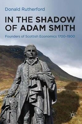 AU55.90 • Buy New, In The Shadow Of Adam Smith: Founders Of Scottish Economics 1700-1900, Ruth