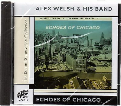 Alex Welsh & His Band - Echoes Of Chicago (brand New CD 2005) • 4.25£