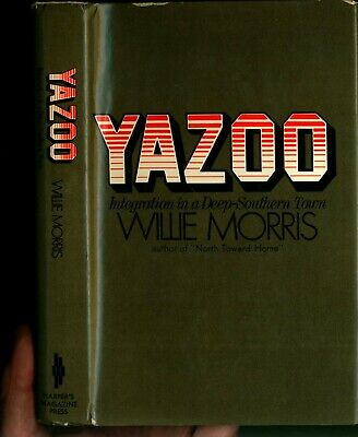 $9 • Buy Willie Morris, Yazoo, Stated Lst Edition Harpers Magazine Press 1971
