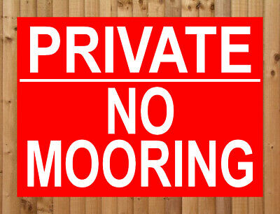 PRIVATE NO MOORING ~ METAL SIGN ~ CUSTOMISED ~ Property River Canal Lake NOTICE • 2.49£