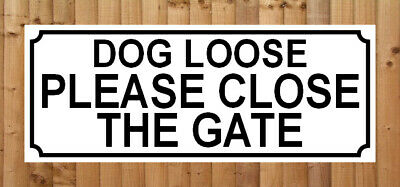 £2.49 • Buy DOG LOOSE PLEASE CLOSE THE GATE ≈ METAL SIGN ≈ Dogs Gates Security Safety Notice