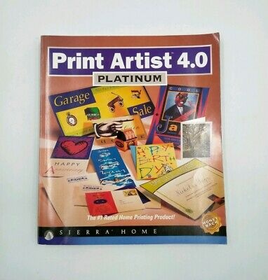 Print Artist 4.0 Platinum Sierra Home #1 Rated Home Printing Product Users Guide • 14.18£