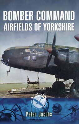 Bomber Command Airfields Of Yorkshire • 8.99£