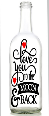 Vinyl Decal Sticker For Wine Bottle Diy Love You To The Moon Wedding VALENTINES • 2.45£