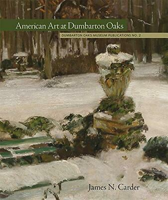 American Art At Dumbarton Oaks, Paperback,  By James N. Carder • 20.88£