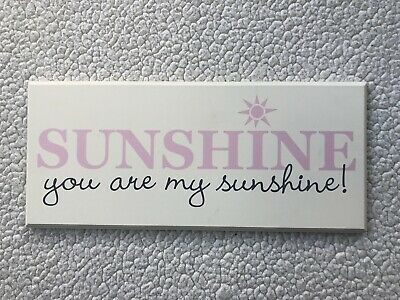 "Danielson Designs Wood Plaque Sign, ""You Are My Sunshine"" • 10.45£"