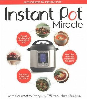 $8 • Buy Instant Pot Miracle : From Gourmet To Everyday, 175 Must-Have Recipes By...