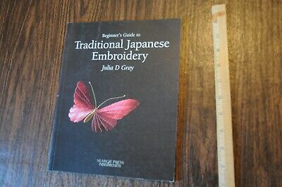 $ CDN5.05 • Buy Beginner's Guide To Traditional Japanese Embroidery By Julia D. Gray