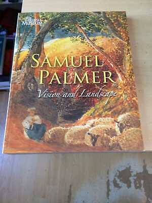 Samuel Palmer, 1805-1881: Vision And Landscape 2005 Nr Fine Art Biography PB • 35£