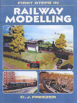 First Steps In Railway Modelling Freezer, C.J. Very Good Book • 2.99£