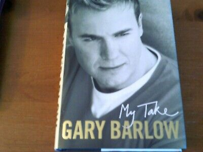 Gary Barlow  Signed Book H/b    My Take  • 14.99£